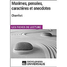 Maximes, pensées, caractères et anecdotes de Chamfort: Les Fiches de lecture d'Universalis (French Edition)