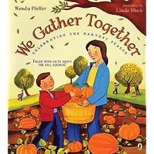 We Gather Together: Celebrating the Harvest Season