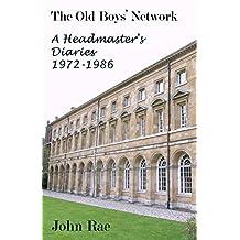 The Old Boys' Network: John Rae's Diaries 1970-1986