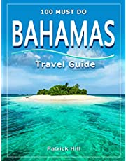 Bahamas Travel Guide: 100 Must Do!