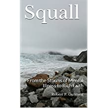 Squall: From the Storms of Mental Illness to Rich Faith