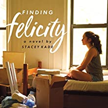 Finding Felicity: A Novel Audiobook by Stacey Kade Narrated by Lauren Ezzo