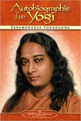 Autobiography of a Yogi - French (French Edition)