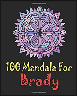 Amazon.com: 100 Mandala for Brady: Adult Coloring Book