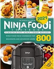 Ninja Foodi Cookbook: Ninja Foodi New Cookbook for Beginners and Advanced Users 800 | Easy & Tasty | Tendercrispy Ninja Foodi Recipes