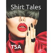 Shirt Tales: TSA (Volume II)