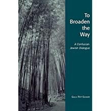 To Broaden the Way: A Confucian-Jewish Dialogue