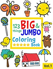 123 things BIG & JUMBO Coloring Book: 123 Coloring Pages!!, Easy, LARGE, GIANT Simple Picture Coloring Boo