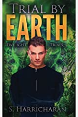 Trial by Earth (Twilight Trials) (Volume 4) Paperback