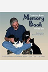 The Critter Room Memory Book Volume One: Hitchhiker Fosters Ghostbuster Kittens Pixar Fosters AI Fosters (Volume 1) Paperback