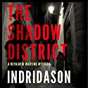 The Shadow District Hörbuch von Arnaldur Indridason, Victoria Cribb - translator Gesprochen von: Sean Barrett