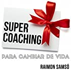 Supercoaching [Spanish Edition] Audiobook by Raimon Samso Narrated by Alfonso Sales