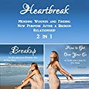 Heartbreak: Mending Wounds and Finding New Purpose After a Broken Relationship 2 in 1 Audiobook by Cammy Dawson Narrated by Kelly McGee
