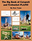 The Big Book of Catapult and Trebuchet