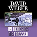 By Heresies Distressed: Safehold Series, Book 3 Hörbuch von David Weber Gesprochen von: Jason Culp