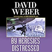 By Heresies Distressed : Safehold Series, Book 3 | David Weber