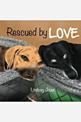 Rescued By Love: A Story About Dog Adoption Paperback