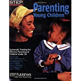 Parenting Young Children: Systematic Training for Effective Parenting of Children Under Six