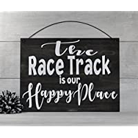 Racing Sign, Racing Decor, Dirt track racing, The Race Track is our Happy Place, Race Track, Racing Gift, Nascar Gift,Motorsports