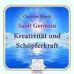Saint Germain: Kreativität und Schöpferkraft | Christine Woydt