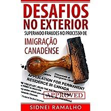 Desafios no Exterior: Superando Fraudes no Processo de Imigração Canadense (Portuguese Edition)