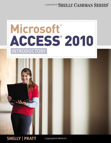 Microsoft Access 2010: Introductory (Available Titles Skills Assessment Manager (SAM) - Office (Philips Data Card)