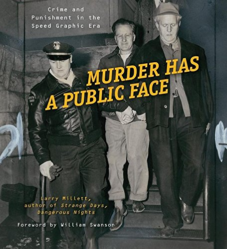 Download Murder Has a Public Face: Crime and Punishment in the Speed Graphic Era PDF