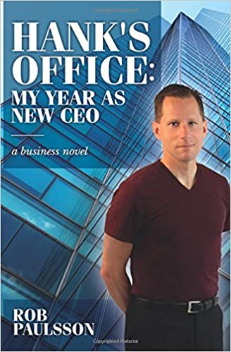 Hank's Office: My Year As New CEO: A business novel: Rob