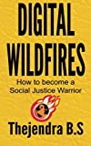 Digital Wildfires, Thejendra B.S, 1500348864