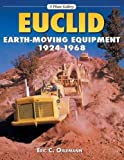 Euclid Earth-Moving Equipment 1924-1968 (A Photo Gallery) Euclid Earth-Moving Equipment 1924-1968