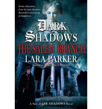 ([ The Salem Branch Parker, Lara ( Author ) ] { Paperback } 2006)