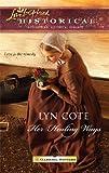 Her Healing Ways (Love Inspired Historical)