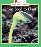 From Seed to Plant, Allan Fowler, 061354501X