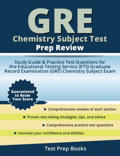 GRE Chemistry Subject Test Prep Review: Study Guide & Practice Test Questions for the Educational Testing Service (ETS) Graduate Record Examination (GRE) Chemistry Subject Exam (Chemistry Gre)