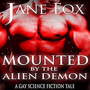 Mounted by the Alien Demon: A Gay Science Fiction Tale Audiobook