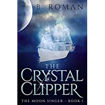 The Crystal Clipper (The Moon Singer Book 1)