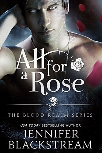All for a Rose (The Blood Realm Series Book 1) (Realm Fairy Series)