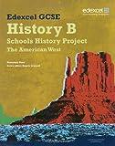 Edexcel GCSE History B: Schools History Project - American West Student Book (2B)