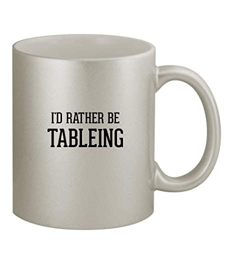 Amazon Com I D Rather Be Tableing 11oz Silver Sturdy