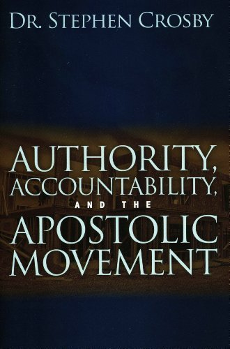 Authority, Accountability, and the Apostolic Movement by Dr. Stephen R. Crosby (2014-05-04)