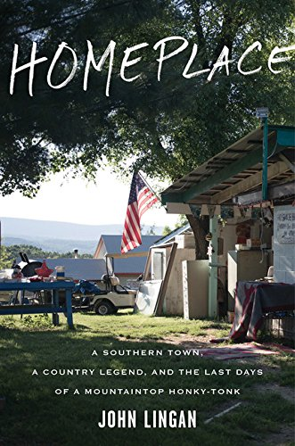Homeplace: A Southern Town, a Country Legend, and the Last Days of a Mountaintop (Last Legends)