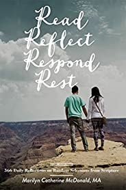 Read. Reflect. Respond. Rest.: 366 Daily Reflections on Random Selections from Scripture