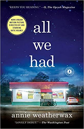 All We Had A Novel Amazonde Annie Weatherwax Fremdsprachige Bücher