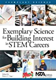 Exemplary Science for Building Interest in STEM Careers, Robert Eugene Yager, 1936959356