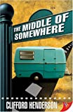 The Middle of Somewhere, Clifford Henderson, 1602820473