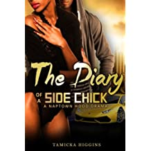 The Diary of a Side Chick: A Naptown Hood Drama (Side Chick Diaries) (Volume 1)