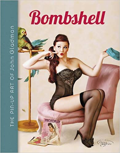 Bombshell: The Pin-Up Art of John Gladman