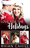 Love For The Holidays - 3 Book Box Set (Holiday Romance 1)