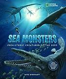 Sea Monsters: Prehistoric Creatures of the Deep