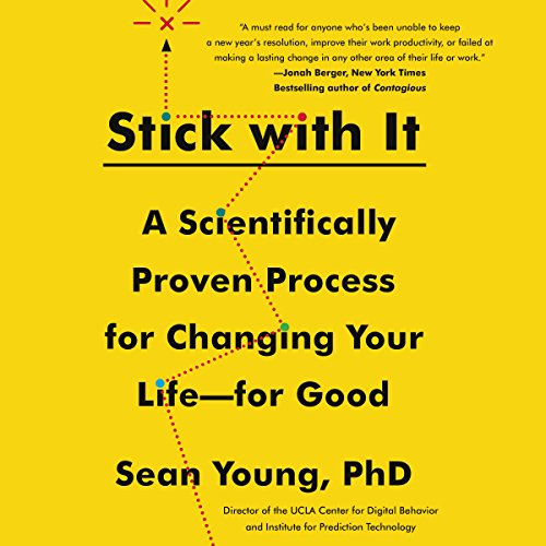 Stick with It: A Scientifically Proven Process for Changing Your Life - for Good cover